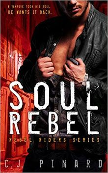 Soul Rebel (Rebel Riders, book 1) by C.J. Piinard
