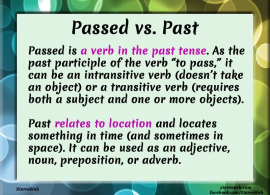 Passed vs. Past. Know when and why to use passed or past.