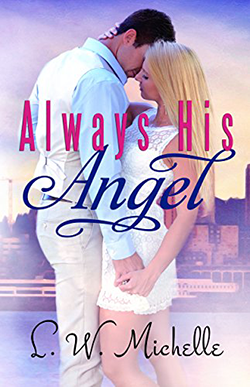 Always His Angel by LW Michelle