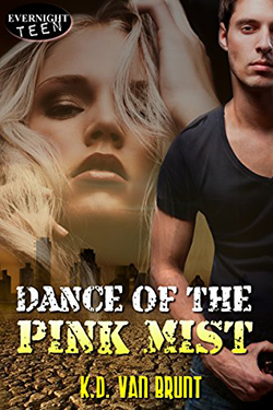 Dance of the Pink Mist by K.D. Van Brunt