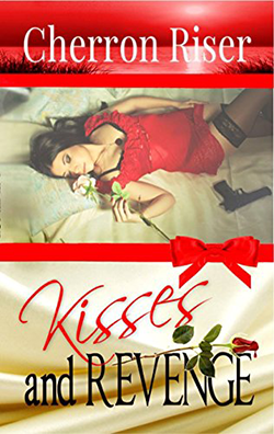 Kisses and Revenge by Cherron Riser