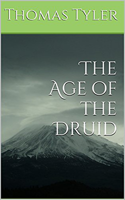 The Age of the Druid by Thomas Tyler